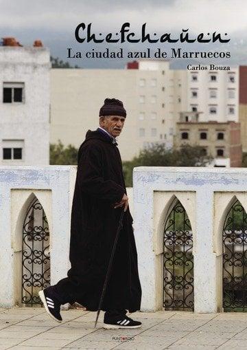 Portada del libro -Chefchauen, la ciudad azul de Marruecos- de CArlos Bouza